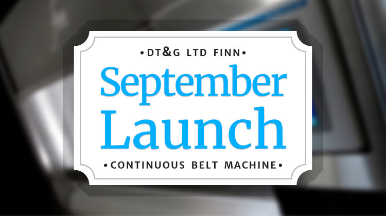 DT&G Continuous belt machine september launch